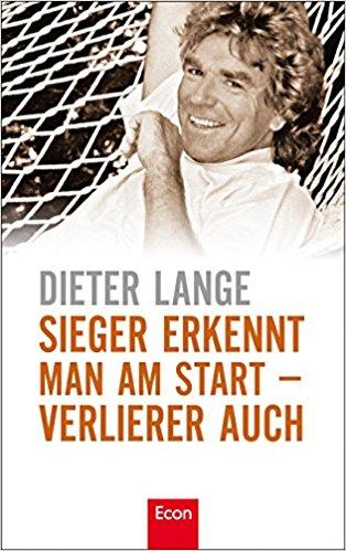 Dieter Lange, Sieger erkennt man am Start - Verlierer auch