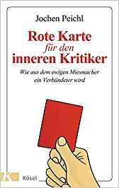 Jochen Peichl, Rote Karte für den inneren Kritiker