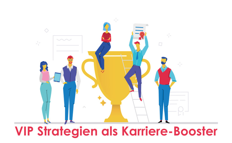 VIP Strategien als Karriere-Booster