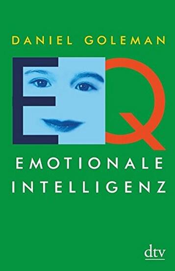 Daniel Goleman, EQ. Emotionale Intelligenz